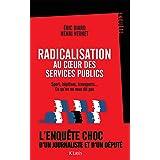 Radicalisation au coeur des services publics : Sport, hôpitaux, transports... Ce qu'on ne vous dit pas (Essais et documents)