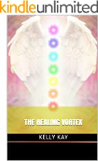 The Healing Vortex: Maximizing your energy healing practice with love, abundance and joy!