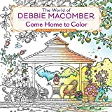 The World of Debbie Macomber - Come Home to Color: An Adult Coloring Book