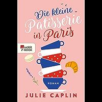 Die kleine Patisserie in Paris (Romantic Escapes 3)