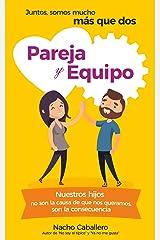 PAREJA Y EQUIPO. : Juntos, somos mucho más que dos (Serie TU VIDA CUENTA nº 3) Versión Kindle