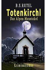 Totenkirchl: Das Alpen-Menetekel (Amadeus von Waldenbruck 4) Kindle Ausgabe