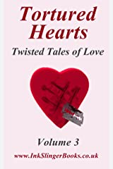 Tortured Hearts - Twisted Tales of Love - Volume 3 Kindle Edition