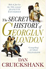 The Secret History of Georgian London: How the Wages of Sin Shaped the Capital Paperback