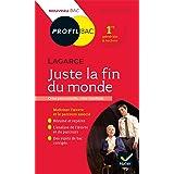 Profil - Lagarce, Juste la fin du monde : toutes les clés d'analyse pour le bac (programme de français 1re 2020-2021) (Profil