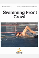 Swimming Front Crawl (The Front Crawl Series Book 1) Kindle Edition