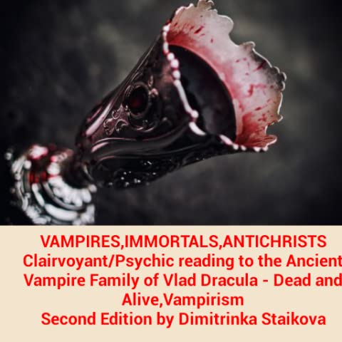 Halloween gift by Clairvoyant Dimitrinka Staikova -VAMPIRES,IMMORTALS,ANTICHRISTS Clairvoyant/Psychic reading to the Ancient Vampire Family of Vlad Dracula - Dead and