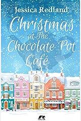 Christmas at The Chocolate Pot Café: Christmas on Castle Street Kindle Edition