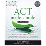 ACT Made Simple: An Easy-To-Read Primer on Acceptance and Commitment Therapy (The New Harbinger Made Simple Series) (English