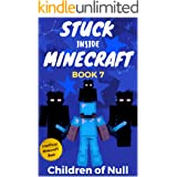 Stuck Inside Minecraft: Book 7 (Unofficial Minecraft Isekai LitRPG Survival Series)