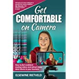 Get Comfortable on Camera: How to feel confident making videos and attract more ideal clients to your business