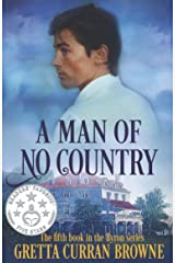 A MAN OF NO COUNTRY: A Biographical Novel (The Lord Byron Series Book 5) Kindle Edition