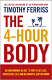 The 4-Hour Body: An Uncommon Guide to Rapid Fat-loss, Incredible Sex and Becoming Superhuman (English Edition)