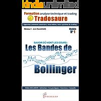 Les Bandes de Bollinger : Savoir où vont les cours: Ebook + Vidéo exclusive (Formation à l'analyse technique t. 1…