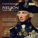 Lennox Berkeley: Nelson An Opera In Three Acts