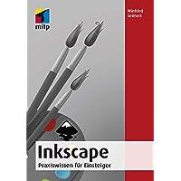 Inkscape: Praxiswissen für Einsteiger (mitp Anwendungen)