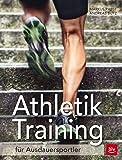 Athletiktraining für Ausdauersportler: Mehr Kraft, Energie und Beweglichkeit (BLV)