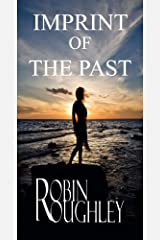 Imprint of the Past: When love, loss and obsession collide, the choice you make could be your last. Kindle Edition