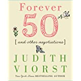 Forever Fifty: And Other Negotiations (Judith Viorst's Decades)