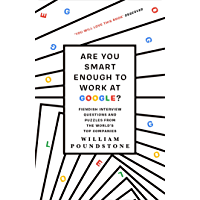Are You Smart Enough to Work at Google?: Fiendish Interview Questions and Puzzles from the World's Top Companies…