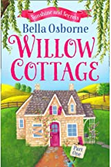 Willow Cottage – Part One: Sunshine and Secrets (Willow Cottage Series) Kindle Edition