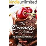 The Brownie Lover's Cookbook: 40 Best Baked Recipes to Celebrate National Brownie Day