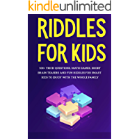 Riddles for Kids: 100+ trick questions, math games, short brainteasers and fun riddles for smart kids to enjoy with the…