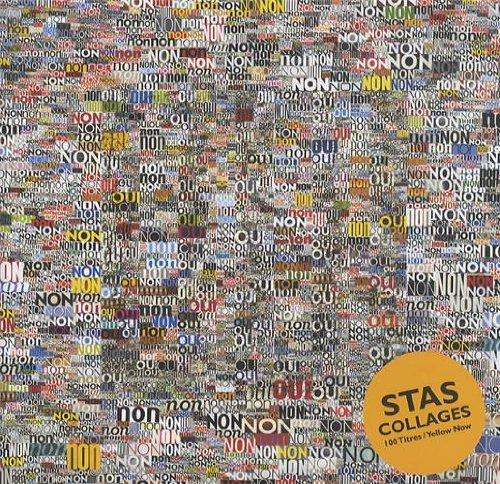 André Stas: 100 Collages par André Stas, Collectif