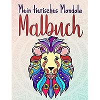 Mein tierisches Mandala Malbuch: 50 Tiermandalas für Kinder ab 6 Jahren, Kreativität fördern mit dem Mandala Malbuch für…