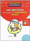 Vacaciónes Santillana 100 Ejercicio Para Mejorar La Compresion Lectora 4 Lectura PriMaría - 9788429409024