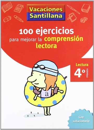 100 Ejercicio para mejorar la comprensión lectora, 4 Educación Primaria. Cuaderno de vacaciones por Unknown.
