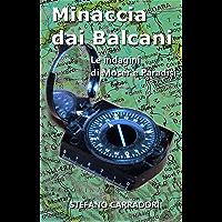 Minaccia dai Balcani: Le indagini di Moser e Paradisi - volume 2