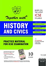 Together with ICSE Practice Material for Class 10 History and Civics for 2019 Examination