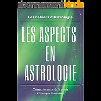 LES ASPECTS EN ASTROLOGIE: Tensions ou enjeux psychiques du thème astral