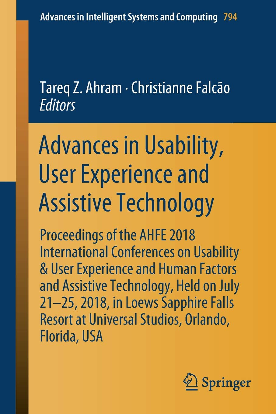 Advances In Usability User Experience And Assistive Technology Proceedings Of The Ahfe 2018 International Conferences On Usability User Experience In Intelligent Systems And Computing Ergonomicsblog