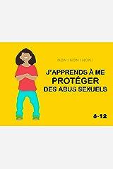 Non ! Non ! Non !: J'apprends à me protéger des abus sexuels Format Kindle