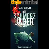 Der Schmerzjäger: Psychothriller