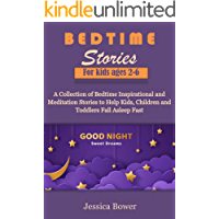 BEDTIME STORIES FOR KIDS AGES 2-6: A Collection of Bedtime Inspirational and Meditation Stories to Help Kids, Children…
