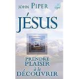 Jésus, prendre plaisir à le découvrir