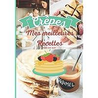 Crêpes: livre de recettes de crêpes / apprenez les recettes de bases et lancez vous dans la création/recette bretonne…