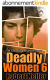 Deadly Women Volume 6: 18 Shocking True Crime Cases of Women Who Kill (English Edition)