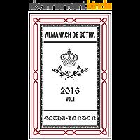 Almanach de Gotha 2016: Volume I Parts I & II (English Edition)