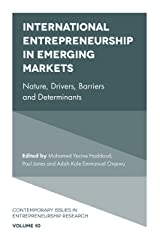 International Entrepreneurship in Emerging Markets: Nature, Drivers, Barriers and Determinants (Contemporary Issues in Entrepreneurship Research Book 10) Kindle Edition