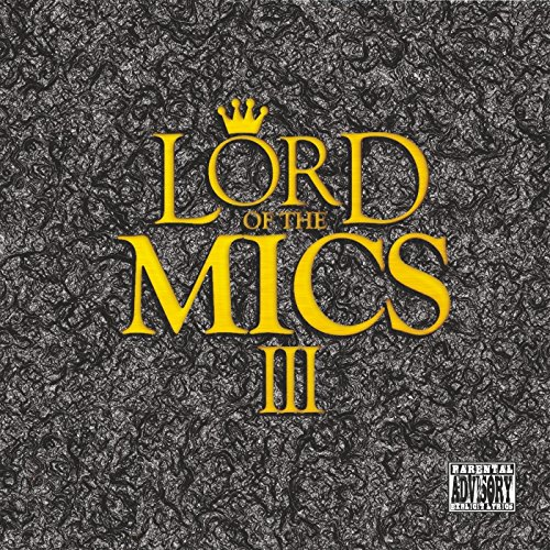 Lord of the Mics III [Explicit]