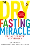 The Dry Fasting Miracle: From Deprive to Thrive