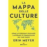 La mappa delle culture. Come le persone pensano, lavorano e comunicano nei vari paesi