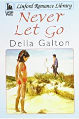 Never Let Go (Linford Romance Library) Paperback
