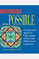 Art of the Possible: A Compassionate Approach to Understanding the Way People Think, Learn, and Communicate Paperback
