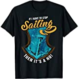 Sailboat Sailing for Retired Nautical Sailor and Yacht Owner T-Shirt