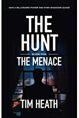 The Menace (The Hunt series Book 5): Give A Billionaire Power And Even Shadows Quake Kindle Edition